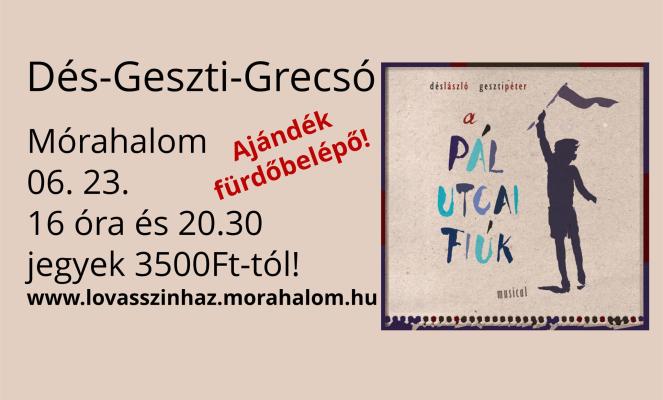 Dés László – Geszti Péter – Grecsó Krisztián: A Pál utcai fiúk zenés játék 2019. 06. 23-án